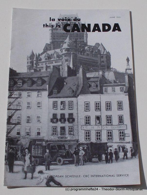 Canadian Broadcasting Corporation Programmheft This is Canada. La Voix du Canada JUNE 1951