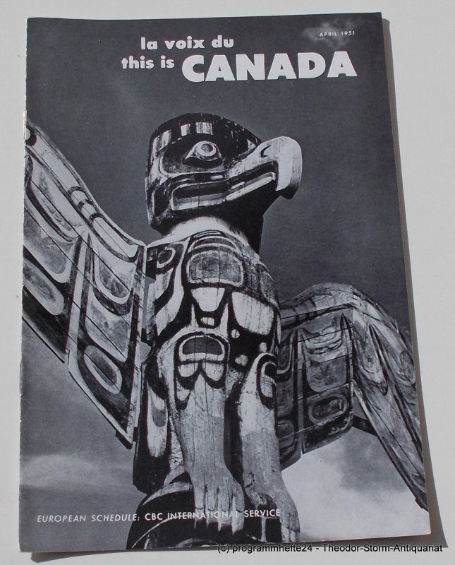 Canadian Broadcasting Corporation Programmheft This is Canada. La Voix du Canada APRIL 1951