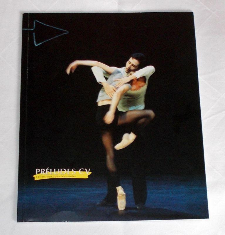 Hamburgische Staatsoper, Telse Hahmann, Holger Badekow ( Fotos ) Programmheft PRELUDES CV. Ballett von John Neumeier. Uraufführung 22. Juni 2003