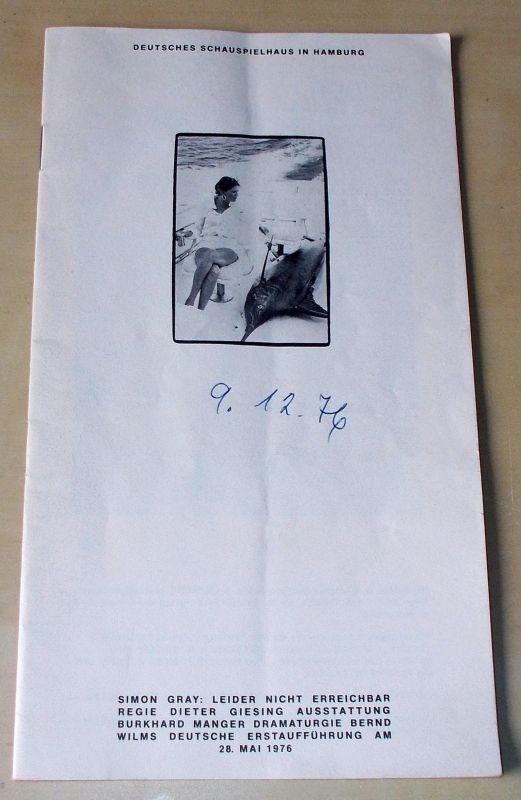 Deutsches Schauspielhaus in Hamburg, Ivan Nagel, Bernd Wilms Programmheft Simon Gray: Leider nicht erreichbar. Premiere 28. Mai 1976