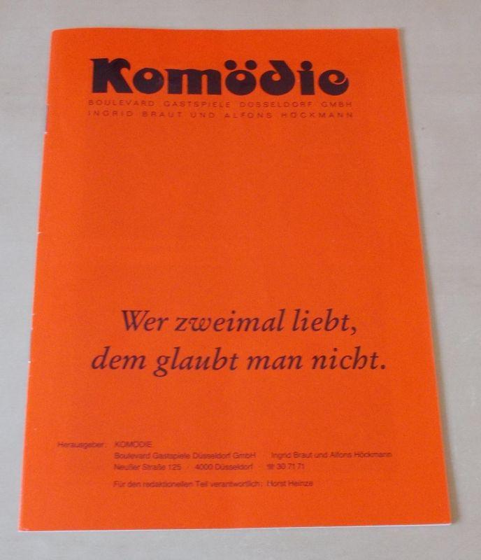 Komödie. Boulevard Gastspiele Düsseldorf, Ingrid Braut, Alfons Höckmann, Horst Heinze Programmheft Wer zweimal liebt, dem glaubt man nicht von Ray Cooney. Spielzeit 1986 / 87
