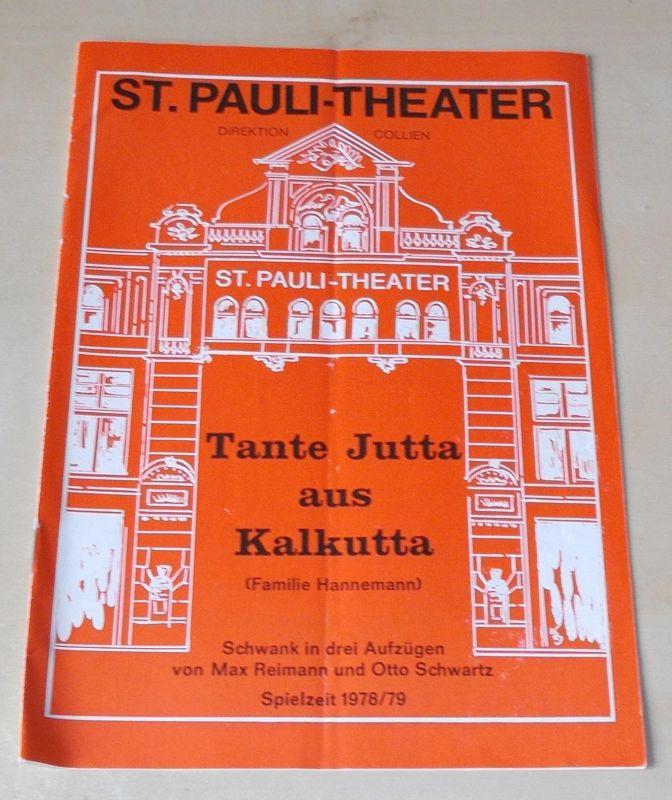 St. Pauli Theater. Direktion Collien Programmheft Tante Jutta aus Kalkutta. Premiere 1. März 1979. Spielzeit 1978 / 79