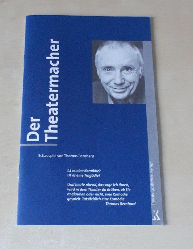 Theatergastspiele Kempf, Margrit Kempf Programmheft Der Theatermacher. Schauspiel von Thomas Bernhard. Premiere 15. November 2003