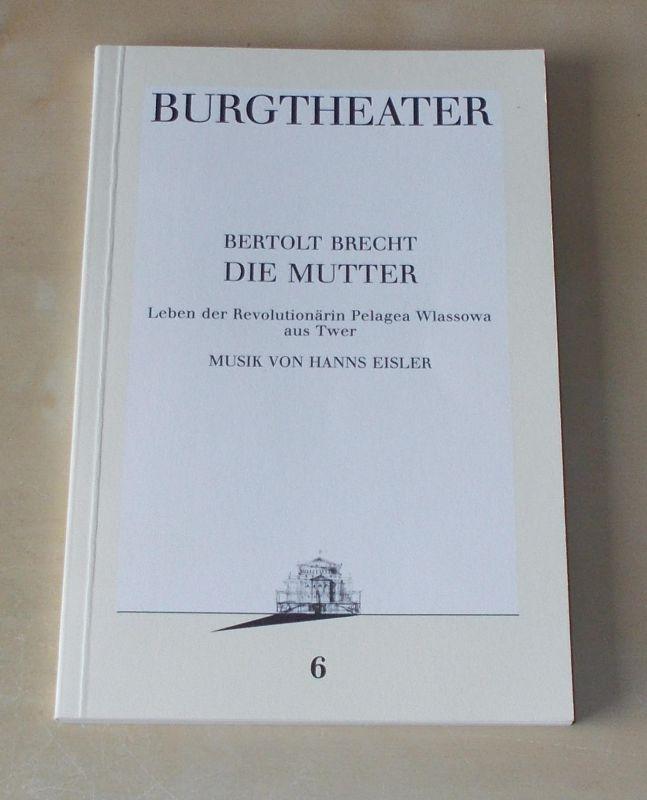 Burgtheater Wien, Kurt Palm Programmheft Bertolt Brecht. DIE MUTTER. Programmbuch Nr. 6 9. Oktober 1986