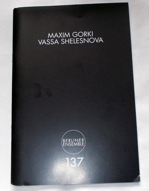 Berliner Ensemble, Theater am Schiffbauerdamm, Hermann Wündrich Programmheft Vassa Shelesnova von Maxim Gorki. Premiere 23. März 2012 Programmheft Nr. 137