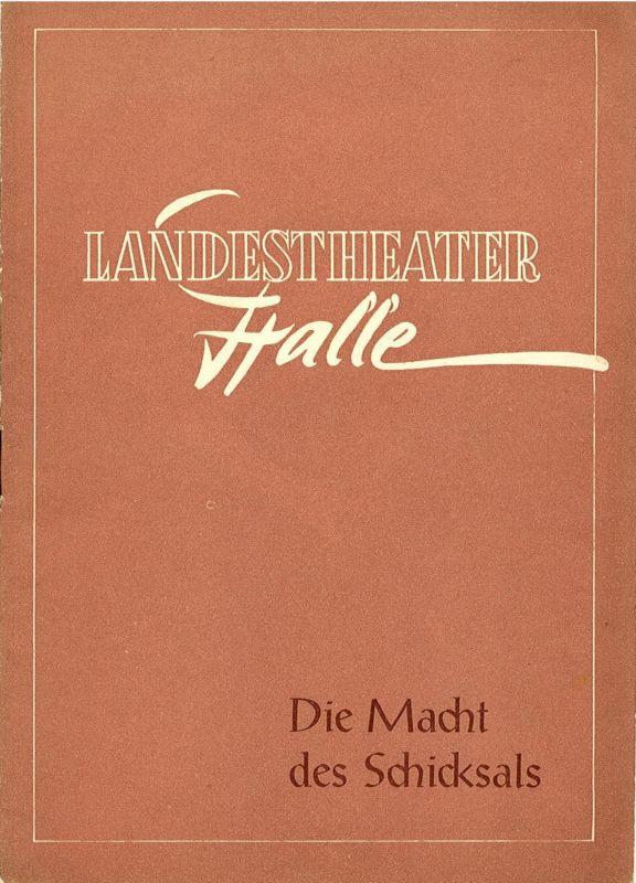 Landestheater Halle, Gerhard Starnberger Programmheft Die Macht des Schicksals. Spielzeit 1956 / 57 Programmheft 14 S. 151 - 170