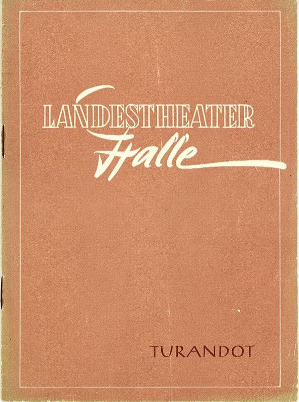 Landestheater Halle Programmheft TURANDOT Spielzeit 1957 / 58 Programmheft Nr. 35