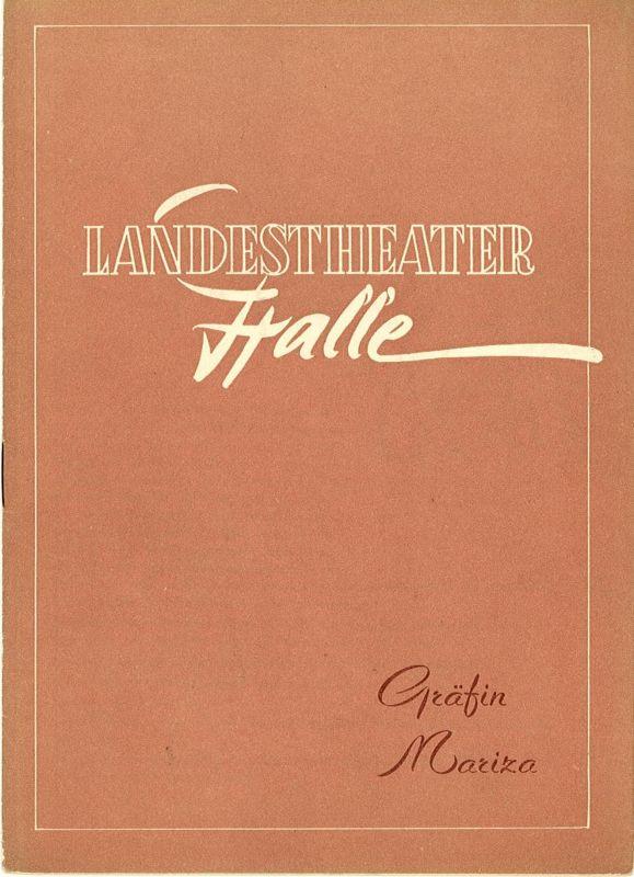 Landestheater Halle, Gerhard Starnberger Programmheft Gräfin Mariza. Spielzeit 1956 / 57 Programmheft Nr. 2
