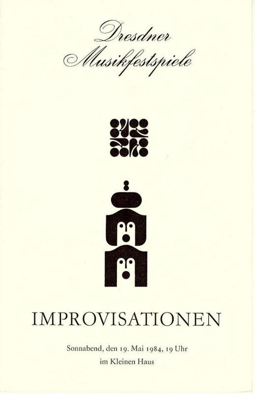 Dresdner Musikfestspiele, Staatsoper Dresden, Wolfgang Pieschel Programmheft IMPROVISATIONEN. Sonnabend 19. Mai 1984 im Kleinen Haus. Spielzeit 1983 / 84