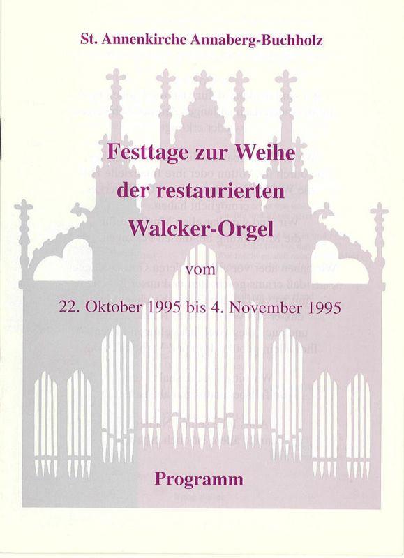St. Annenkirche Annaberg-Buchholz Programmheft Festtage zur Weihe der restaurierten Walcker-Orgel vom 22. Oktober 1995 bis 4. November 1995