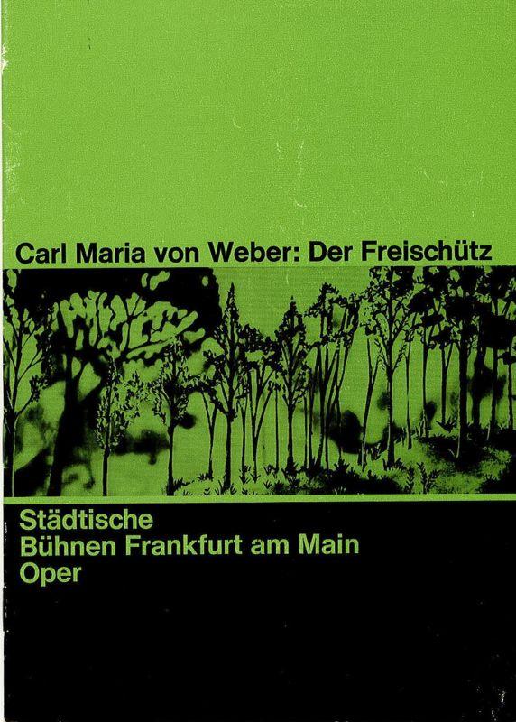 Städtische Bühnen Frankfurt am Main, Harry Buckwitz, Kurt Klinger Programmheft Der Freischütz. Oper 1965 / 66 Heft 24