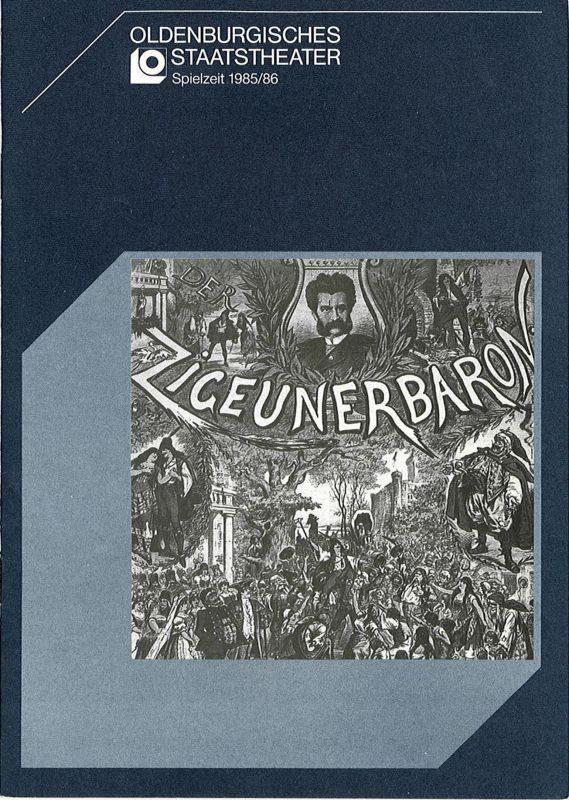 Oldenburgisches Staatstheater, Hans Häckermann, Dieter Baldo, Hilke Bultmann, Katrin Trostmann Programmheft Der Zigeunerbaron. Premiere 31. Dezember 1985 Großes Haus Spielzeit 1985 / 86