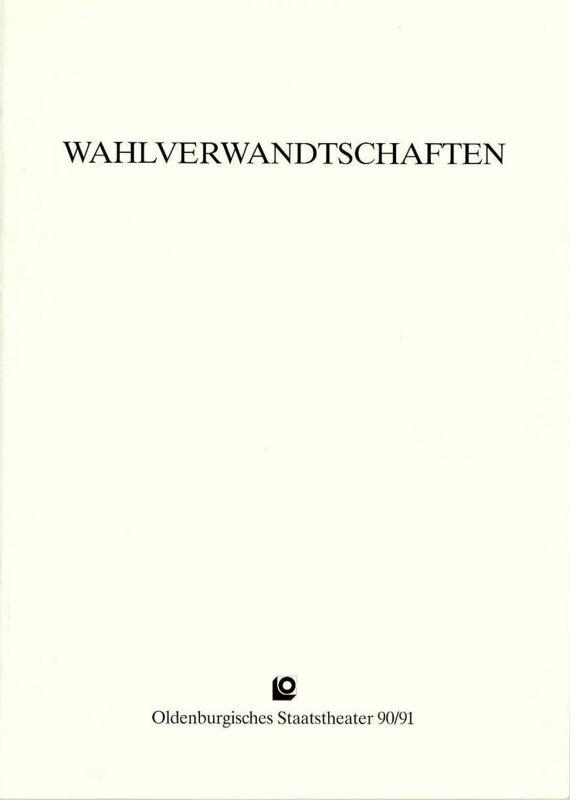 Oldenburgisches Staatstheater, Hans Häckermann, Norbert Klein Programmheft Großer Ballettabend WAHLVERWANDTSCHAFTEN Premiere 9. Oktober 1990 im Großen Haus