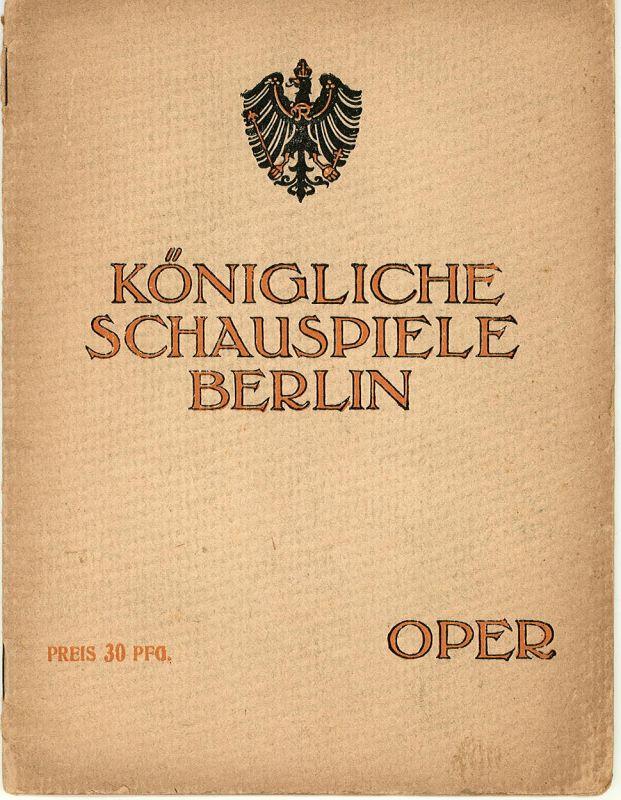 Königliche Schauspiele Berlin, Opernhaus Programmheft Lohengrin Donnerstag, den 20. September 1917