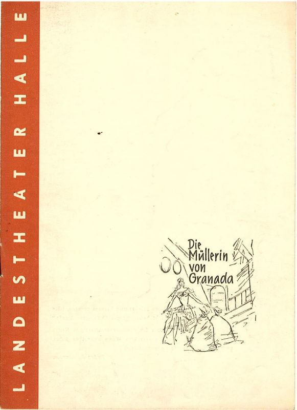 Landestheater Halle, Fritz Diez, Adolf Hupe, Gerhard Starnberger Programmheft Die Müllerin von Granada. Spielzeit 1957 / 58 Heft 16 S. 145-152