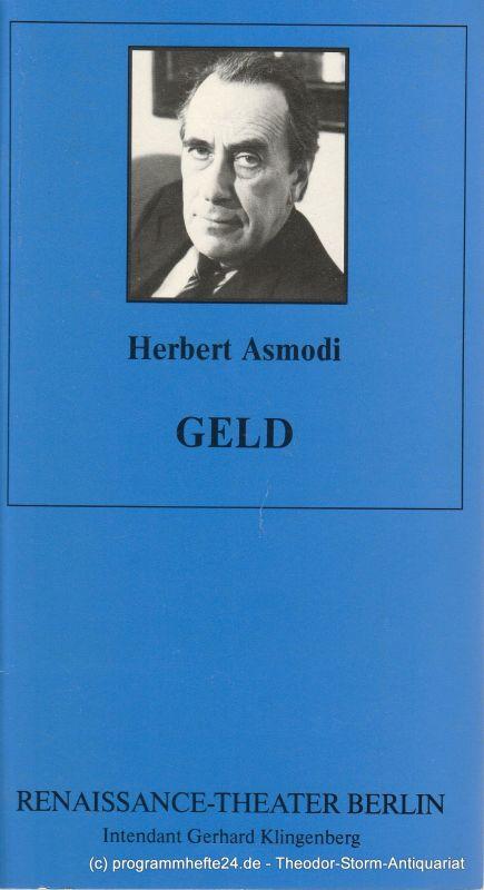 Renaissance-Theater Berlin, Gerhard Klingenberg, Steffi Recknagel Programmheft GELD Komödie von Herbert Asmodi. Heft 6 28. August 1993