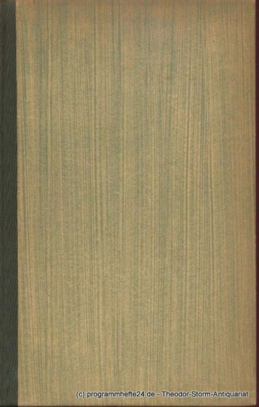 Goethe Johann Wolfgang Wilhelm Meisters Wanderjahre oder die Entsagenden. Goethes Werke. Herausgegeben von Ernst Merian-Genast. Neunter Band. Birkhäuser Klassiker 35