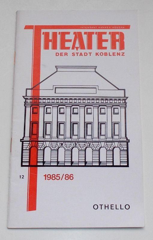Theater der Stadt Koblenz, Hannes Houska, Rudi Strauch Programmheft OTHELLO von William Shakespeare. Premiere 29.4.1986. Spielzeit 1985 / 86 Heft 12