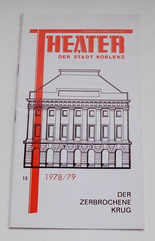 Theater der Stadt Koblenz, Hannes Houska, Fritz Bockius Programmheft Der zerbrochene Krug. Lustspiel von Heinrich von Kleist. Premiere 10.2.1979. Spielzeit 1978 / 79 Heft 13