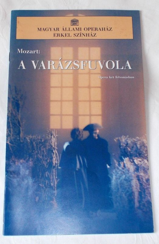 Magyar Allami Operahaz, Erkel Szinhaz Programmheft Mozart: A Varazsfuvola - Die Zauberflöte