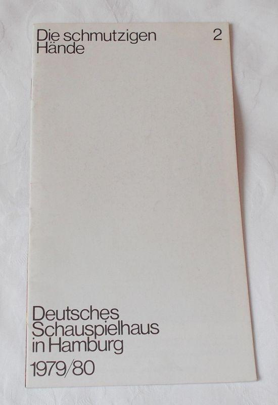 Deutsches Schauspielhaus in Hamburg, Günter König, Rolf Mares, Brigitte Wiederspahn Programmheft zu Die schmutzigen Hände von Jean-Paul Sartre. Herausgegeben zum 29. September 1979. Spielzeit 1979 / 80 Heft 2