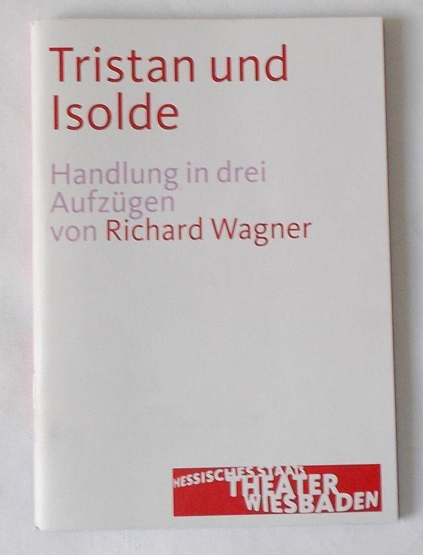 Hessisches Staatstheater Wiesbaden, Manfred Beilharz, Janka Voigt Programmheft zu Tristan und Isolde von Richard Wagner. Herausgegeben zur Premiere am 21. März 2009