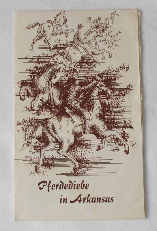 Landesbühnen Sachsen, Karl Adolf, Klaus Schumann Programmheft Pferdediebe in Arkansas von Josef Heimann und Friedrich Gerstäcker. Felsenbühne Rathen 1969