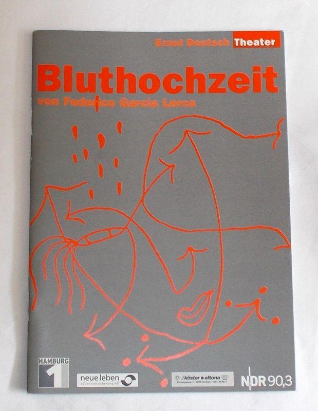 Ernst Deutsch Theater, Isabella Vertes-Schütter, Wolfgang Borchert Programmheft BLUTHOCHZEIT von Federico Garcia Lorca. Premiere 21. August 2003