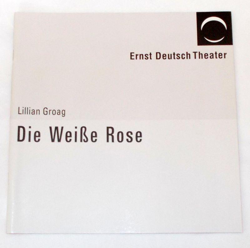 Ernst Deutsch Theater, Volker Lechtenbrink Programmheft Die Weiße Rose von Lillian Groag. Premiere 14. April 2005