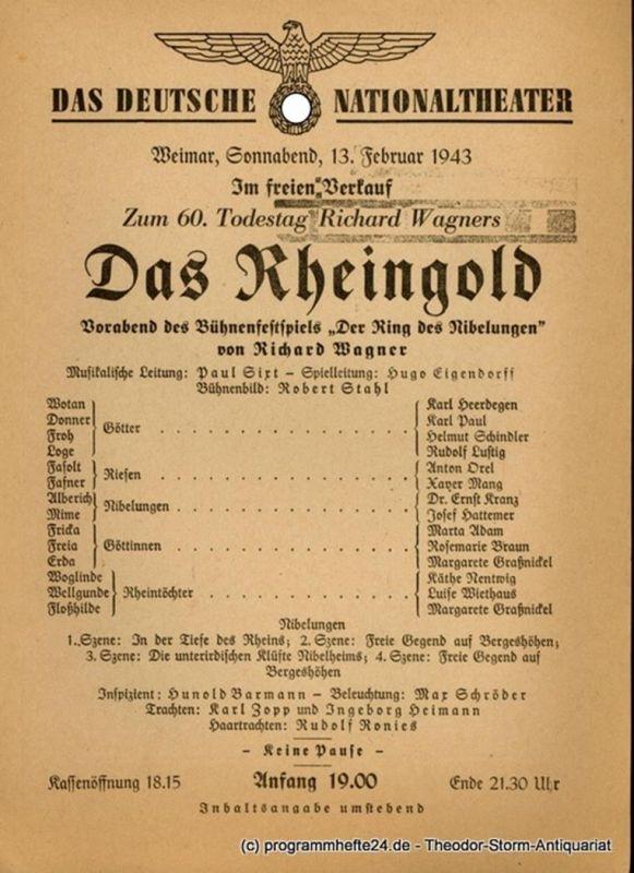 Das Deutsche Nationaltheater Weimar, Deutsches Nationaltheater Weimar Theaterzettel Das Rheingold. Vorabend des Bühnenfestspiels Der Ring des Nibelungen von Richard Wagner. Zum 60. Todestag Richard Wagners. Weimar, Sonnabend, 13. Februar 1943