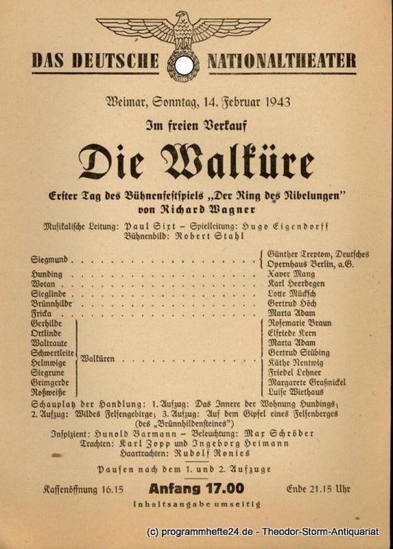 Das Deutsche Nationaltheater Weimar, Deutsches Nationaltheater Weimar Theaterzettel Die Walküre. Erster Tag des Bühnenfestspiels Der Ring des Nibelungen von Richard Wagner. Weimar, Sonntag, 14. Februar 1943