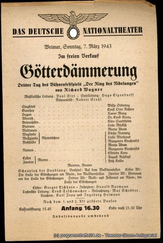 Das Deutsche Nationaltheater Weimar, Deutsches Nationaltheater Weimar Theaterzettel Götterdämmerung. Dritter Tag des Bühnenfestspiels Der Ring des Nibelungen von Richard Wagner. Weimar, Sonntag, 7. März 1943