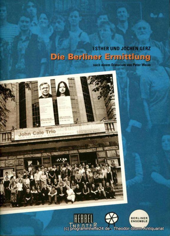Hebbel Theater, Berliner Ensemble, Volksbühne am Rosa-Luxemburg Platz Programmheft Die Berliner Ermittlung nach einem Oratorium von Peter Weiss. 25. Mai bis 1. Juni 1998