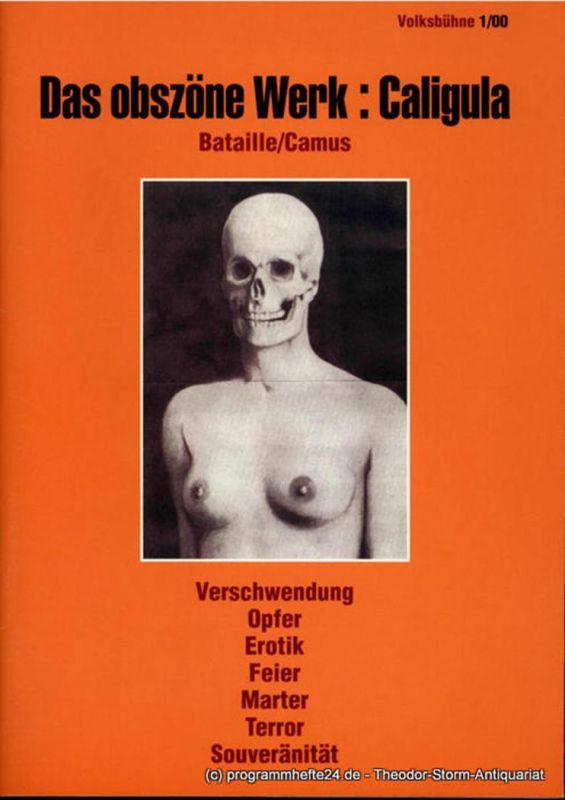 Volksbühne am Rosa-Luxemburg-Platz, Frank Castorf, Bettina Masuch, LSD Programmheft Das obszöne Werk: Caligula. Spielzeit 1999 / 2000. Volksbühne 1 / 00