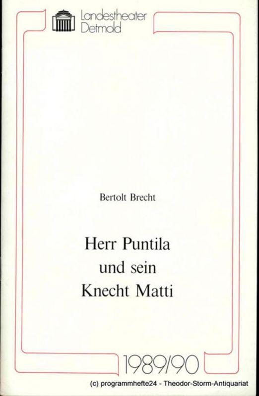 Landestheater Detmold, Ulf Reiher, Susanne Springer Programmheft Herr Puntila und sein Knecht Matti von Bertolt Brecht. Premiere 22. April 1990. Spielzeit 1989 / 90 Heft 16