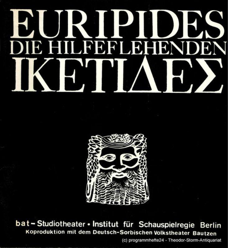 Institut für Schauspielregie Berlin, Deutsch-Sorbisches Volkstheater Bautzen, Heinz-Uwe Haus, Dieter Hoffmeier Programmheft Studioinszenierung Euripides DIE HILFEFLEHENDEN. Deutschsprachige Erstaufführung 1980
