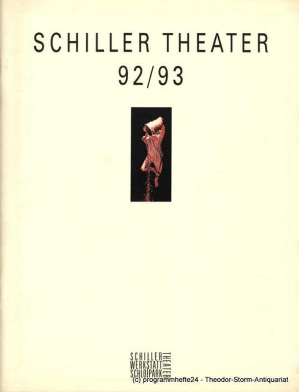 Staatliche Schauspielbühnen Berlin Schiller Theater 92 / 93. Ensemble, Neuinszenierungen, Repertoire, Wahlabonnement
