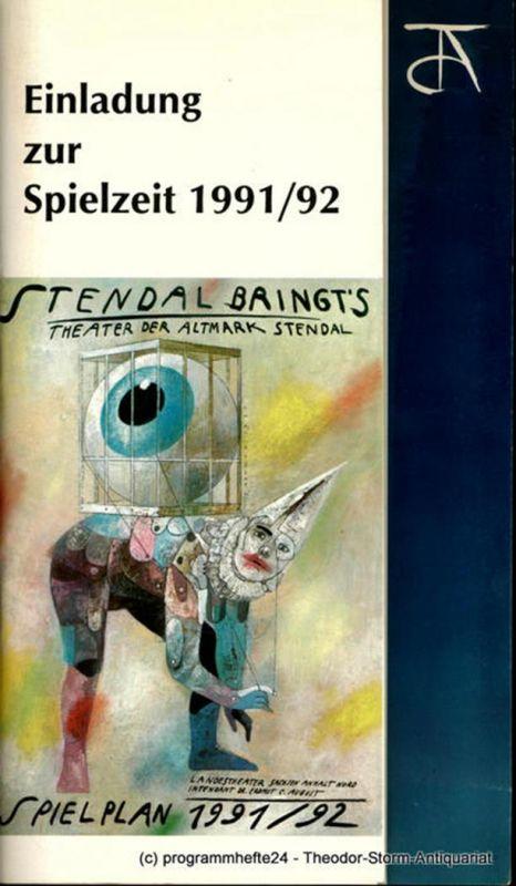 Theater der Altmark Stendal, Landestheater Sachsen-Anhalt Nord, Erdmut Christian August, Felix Goldmann, Regina Mundt, Sylke Zimmermann Programmheft Einladung zur Spielzeit 1991 / 92