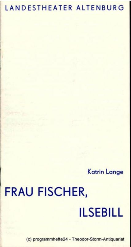 Landestheater Altenburg, Peter Posdzech Programmheft Frau Fischer, Ilsebill. Premiere am 5. April 1981. Programmheft Nr. 10