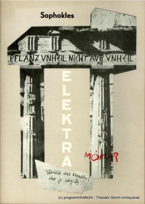 Landestheater Altenburg, Lothar Schneider, Bernhard Rohwedder, Ulrike Schlenzig Programmheft Sophokles: ELEKTRA. Premiere 17. Oktober 1982