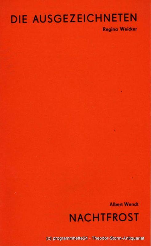Landestheater Altenburg, Peter Posdzech, Gerhard Machnik, Günter Wolgast Programmheft Regina Weicker: Die Ausgezeichneten. Albert Wendt: Nachtfrost. Premiere 8. Mai 1977. Programmheft Nr. 11