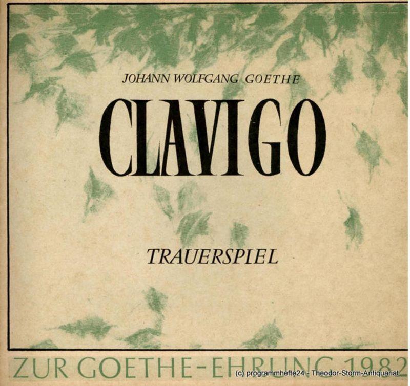 Hans-Otto-Theater Potsdam, Gero Hammer, Irmgard Mickisch, Hartmut Genz Programmheft CLAVIGO. Premiere 7. Februar 1982 Theater in der Zimmerstraße. Programmheft 10 - 1981 / 82