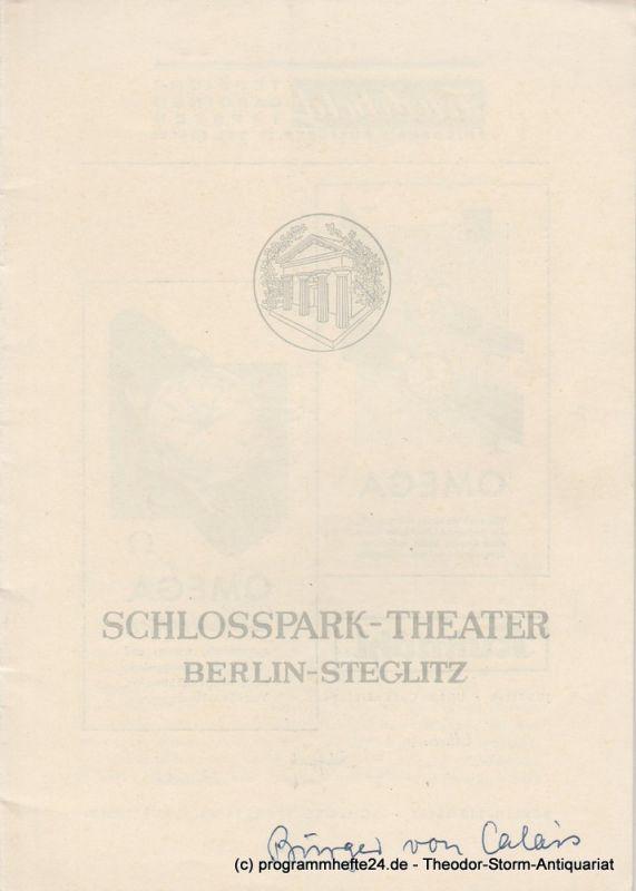 Schlosspark – Theater Berlin-Steglitz, Boleslaw Barlog Programmheft Die Bürger von Calais. Schauspiel von Georg Kaiser. Spielzeit 1954 / 55 Heft 34