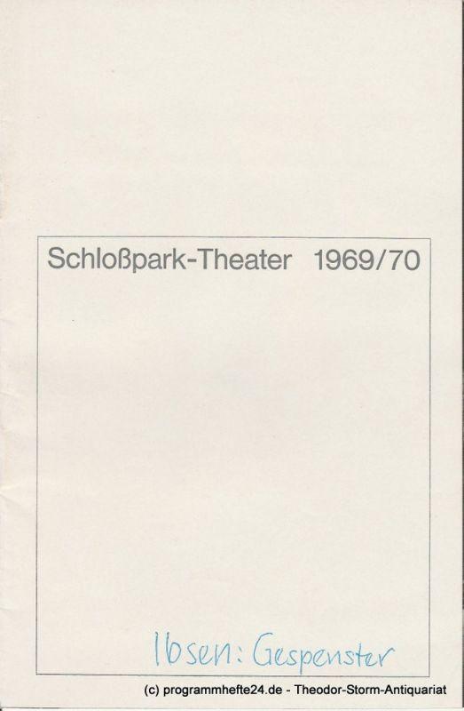 Schlosspark – Theater Berlin-Steglitz, Boleslaw Barlog Programmheft Gespenster. Drama von Henrik Ibsen. Spielzeit 1969 / 70