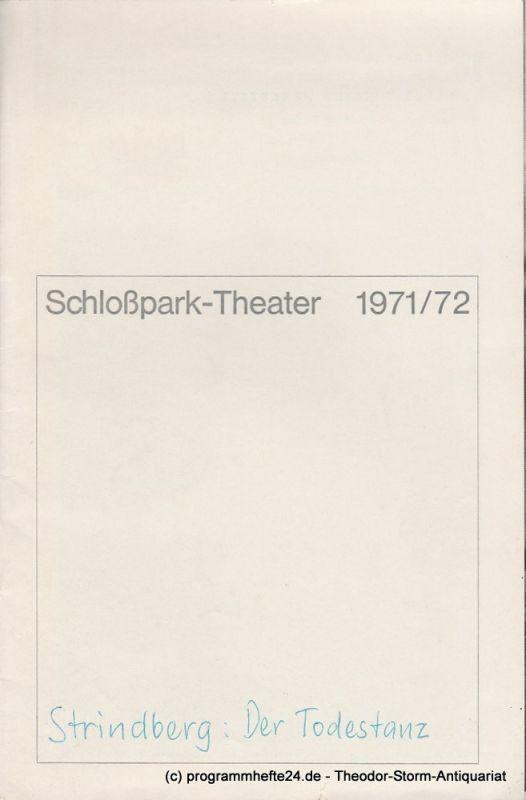 Schlosspark – Theater Berlin-Steglitz, Boleslaw Barlog Programmheft Der Todestanz von August Strindberg. Spielzeit 1971 / 72
