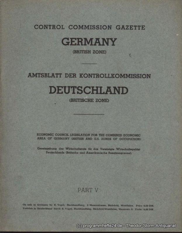 Militärregierung Deutschland Military Government Gazette Germany British Zone of Control. Amtsblatt der Militärregierung Deutschland Britisches Kontrollgebiet. Part V