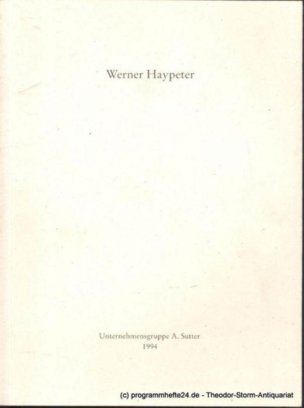 Haypeter Werner, Finckh Gerhard Werner Haypeter. Bilder. Städtische Galerie im Museum Folkwang Essen, Unternehmensgruppe A. Sutter ... 1994/95