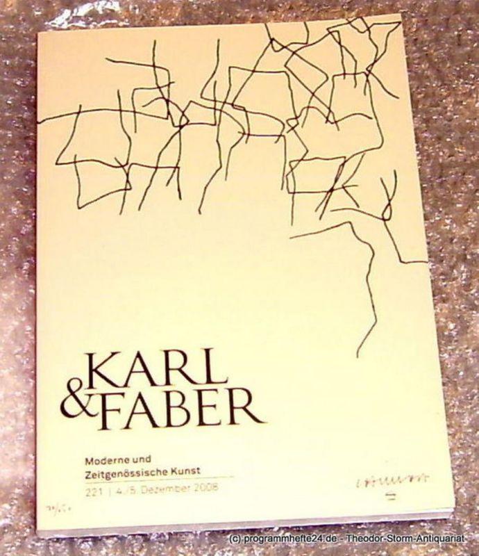 Karl & Faber Moderne und Zeitgenössische Kunst. Ausgewählte Werke. 221 4./5. Dezember 2008