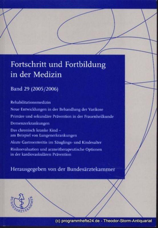 Bundesärztekammer ( Hrsg. ), Engelbrecht Justina Fortschritt und Fortbildung in der Medizin Band 29 (2005/2006)