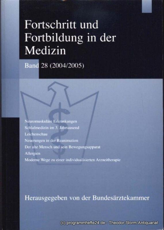 Bundesärztekammer ( Hrsg. ), Engelbrecht Justina Fortschritt und Fortbildung in der Medizin Band 28 ( 2004 / 2005 )